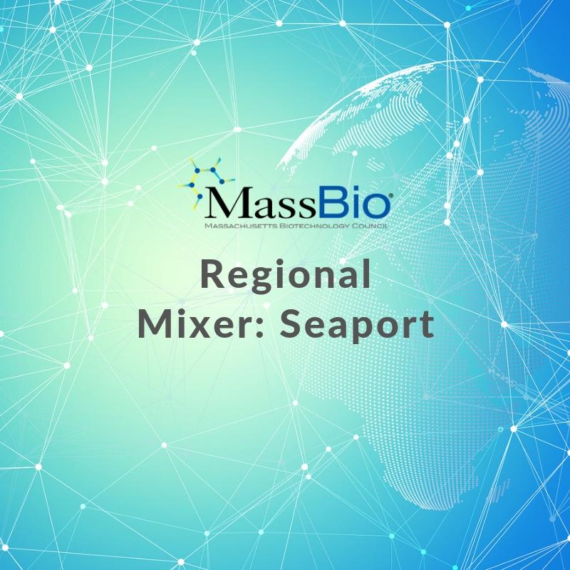 MassBio Regional Mixer: Seaport